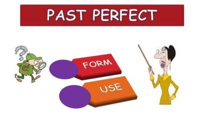 Past Perfect – Thì quá khứ hoàn thành – Cách dùng, cấu trúc và bài tập