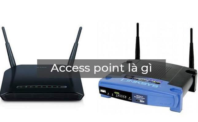 Access Point là gì? Giới thiệu tổng quan về thiết bị Access Point