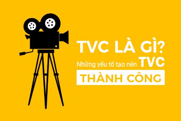 TVC là gì? Yếu tố tạo nên thành công cho quảng cáo TVC là gì?