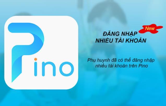 Tải Pino – Sổ liên liên lạc điện tử và cách sử dụng dành cho phụ huynh